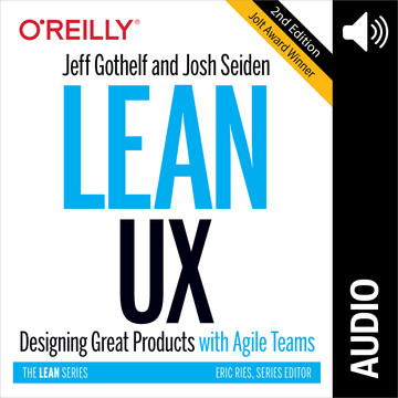 Lean UX: Designing Great Products with Agile Teams (Audio Book)
