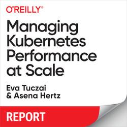 Managing Kubernetes Performance at Scale