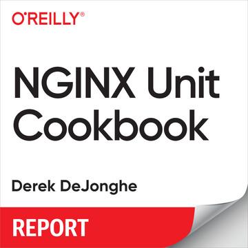 NGINX Unit Cookbook [Book]