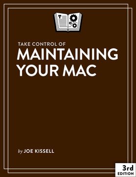 Take Control of Maintaining Your Mac, 3rd Edition
