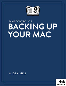 Take Control of Backing Up Your Mac, 3rd Edition