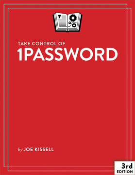 Take Control of 1Password, 3rd Edition