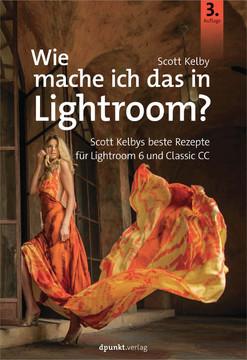 Wie mache ich das in Lightroom?, 3rd Edition