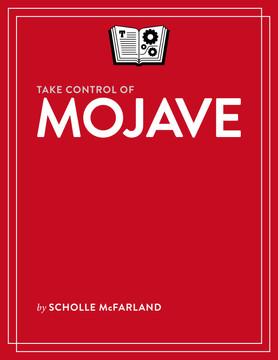 Take Control of Mojave [Book]