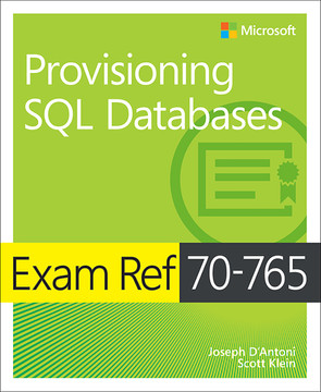 Exam Ref 70-765 Provisioning SQL Databases, First Edition