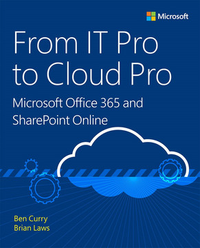 From IT Pro to Cloud Pro: Microsoft Office 365 and SharePoint Online