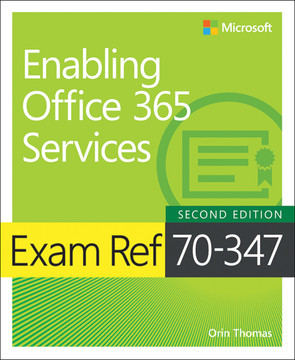 Exam Ref 70-347 Enabling Office 365 Services, Second Edition