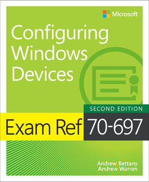 Exam Ref 70-697 Configuring Windows Devices, Second Edition