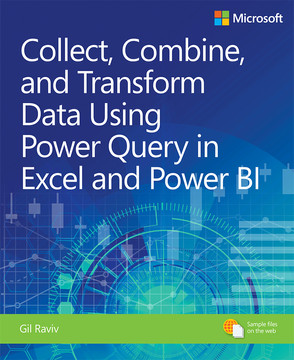 Collect, Combine, and Transform Data Using Power Query in Excel and Power BI, First Edition