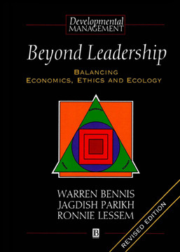 Beyond Leadership: Balancing Economics, Ethics and Ecology, Revised Edition