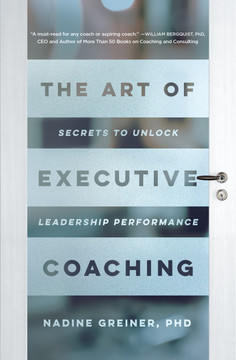 The Art of Executive Coaching: Secrets to Unlock Leadership Performance