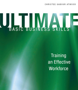 Ultimate Basic Business Skills: Training an Effective Workforce