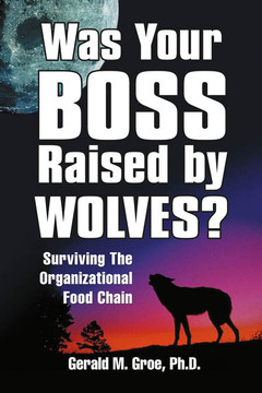 Was Your Boss Raised by Wolves?