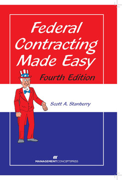 Federal Contracting Made Easy, 4th Edition