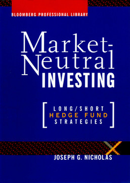 Market Neutral Investing: Long / Short Hedge Fund Strategies