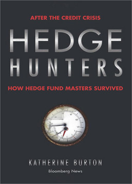Hedge Hunters: After the Credit Crisis, How Hedge Fund Masters Survived, 2nd Edition