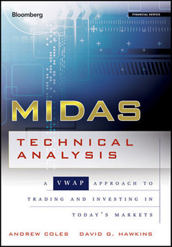 MIDAS Technical Analysis: A VWAP Approach to Trading and Investing in Today's Markets