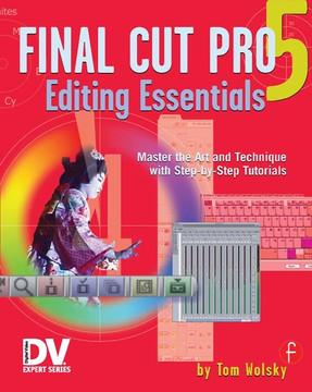 Final Cut Pro 5 Editing Essentials