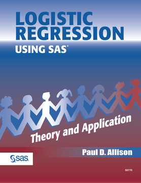 Logistic Regression Using SAS®: Theory and Application