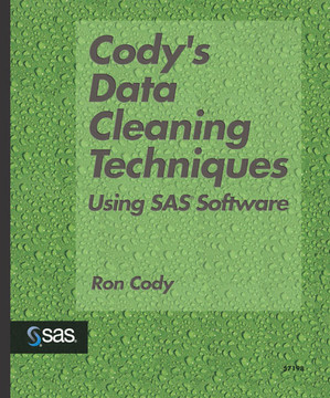 Cody's Data Cleaning Techniques Using SAS® Software