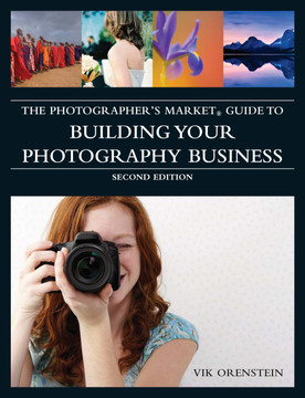 The Photographer's Market Guide to Building Your Photography Business, 2nd Edition
