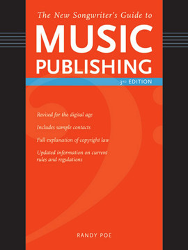 The New Songwriter's Guide to Music Publishing, 3rd Edition