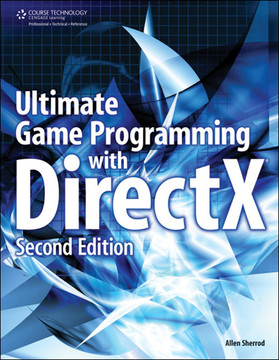 Ultimate Game Programming with DirectX®, Second Edition