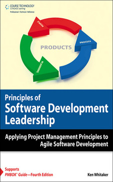 Principles of Software Development Leadership: Applying Project Management Principles to Agile Software Development Leadership