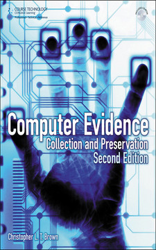 Computer Evidence: Collection and Preservation, Second Edition