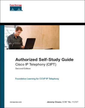 Authorized Self-Study Guide Cisco IP Telephony (CIPT), Second Edition