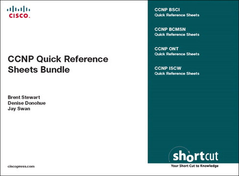 CCNP Quick Reference Sheets Bundle: Exams 642-901, 642-812, 642-845, 642-825