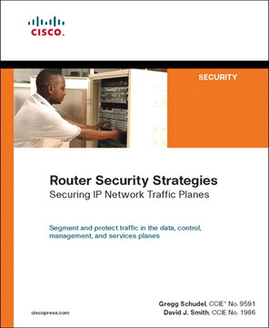 Router Security Strategies: Securing IP Network Traffic Planes