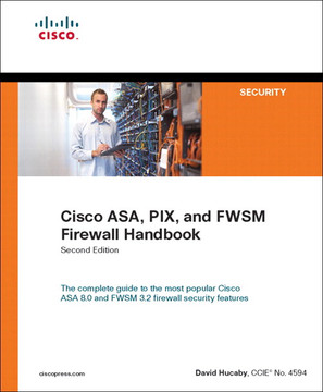Cisco ASA, PIX, and FWSM Firewall Handbook, Second Edition