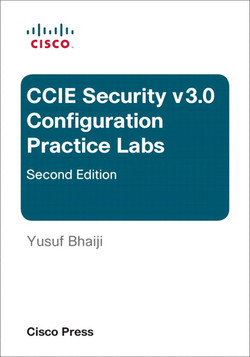 CCIE Security v3.0 Configuration Practice Labs, Second Edition