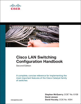 Cisco LAN Switching Configuration Handbook, Second Edition