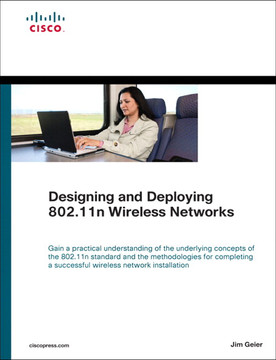 Designing and Deploying 802.11n Wireless Networks