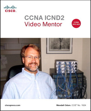 CCNA ICND2 Video Mentor, Streaming Video, 2/e