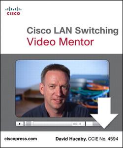 Cisco LAN Switching Video Mentor