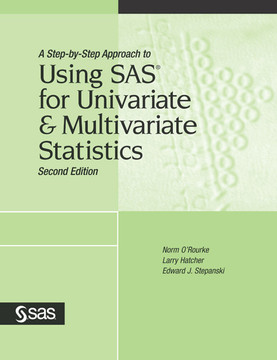 A Step-by-Step Approach to Using SAS® for Univariate & Multivariate Statistics, Second Edition