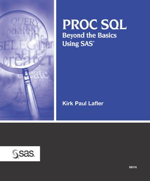 PROC SQL: Beyond the Basics Using SAS®