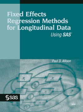 Fixed Effects Regression Methods for Longitudinal Data Using SAS [Book]