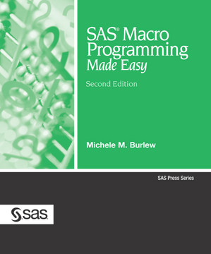 SAS® Macro Programming Made Easy, Second Edition
