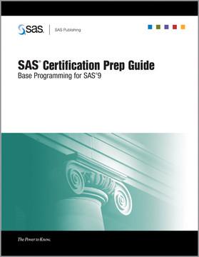 SAS® Certification Prep Guide: Base Programming for SAS®9