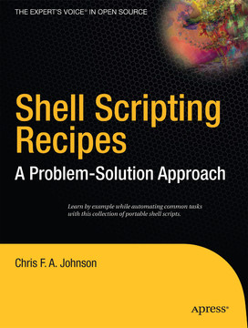 Shell Scripting Recipes: A Problem-Solution Approach