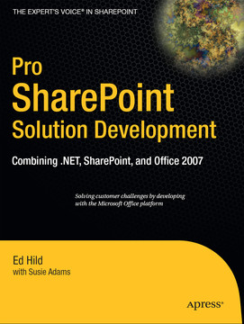 Pro SharePoint Solution Development: Combining .NET, SharePoint, and Office 2007