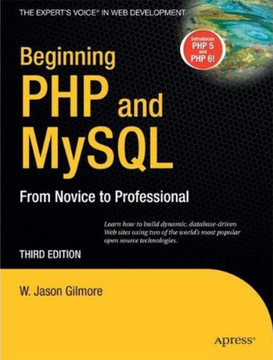 Beginning PHP and MySQL: From Novice to Professional, Third Edition