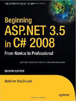 Beginning ASP.NET 3.5 in C# 2008: From Novice to Professional, Second Edition