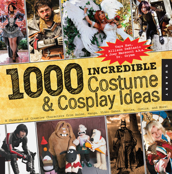 1,000 Incredible Costume and Cosplay Ideas