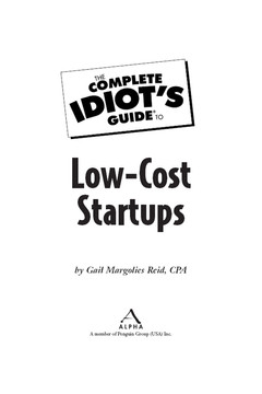 The Complete Idiot's Guide® To Low-Cost Startups