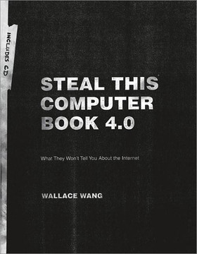 Steal This Computer Book 4.0, 4th Edition